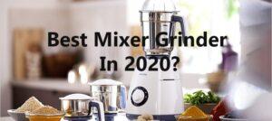 Best Mixer Grinder 2020